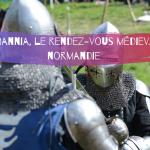 Normannia : le rendez-vous médiéval de Normandie !